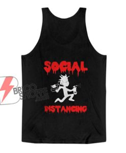Rick And Morty Social Distancing Funny Quarantine Tank Top - Funny Tank Top On Sale
