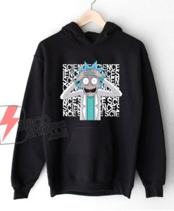 Rick and Morty Science Hoodie – Rick And Morty Parody Hoodie – Funny Hoodie On Sale