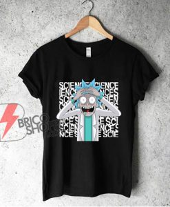 Rick and Morty Science Shirt – Rick And Morty Parody Shirt – Funny T-Shirt On Sale