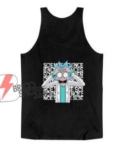Rick and Morty Science Tank Top – Rick And Morty Parody Tank Top – Funny Tank Top On Sale