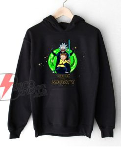 Rick and Morty x star wars Hoodie – Parody Rick Morty Hoodie - Funny Hoodie On Sale