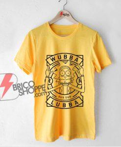Rick and morty wubba lubba dub dub shirt - Funny Shirt