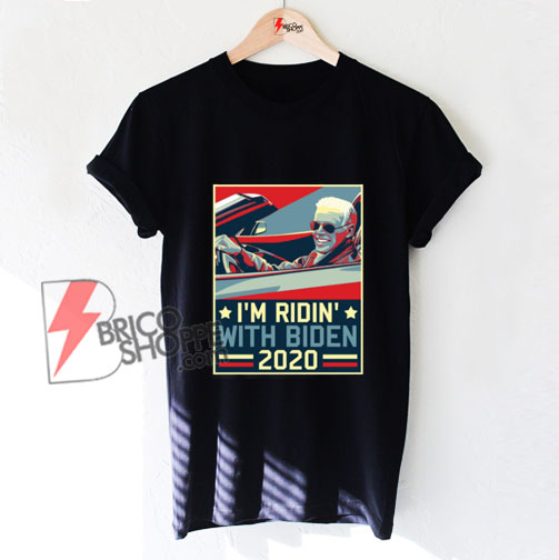 Ridin' With Biden T-Shirt - Funny Shirt On Sale