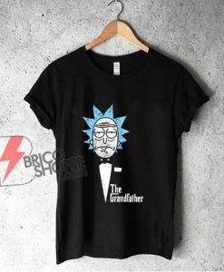 The Grandfather – Rick And Morty Shirt – Parody Shirt – Funny T-Shirt On Sale