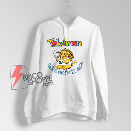 Tokemon Gotta smoke 'em all Sweatshirt - Parody Sweatshirt - Funny Sweatshirt On Sale