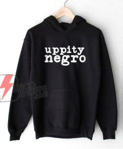 Uppity Negro Hoodie - Funny Hoodie