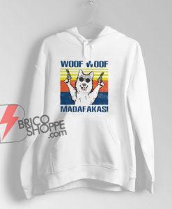 WOOF WOOF MADAFAKAS Hoodie - Funny Hoodie