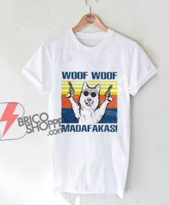 WOOF WOOF MADAFAKAS Shirt - parody shirt - Funny Shirt