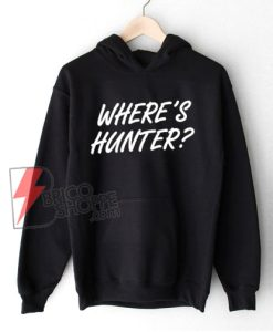 Where's Hunter Biden Hoodie – Funny Hoodie On Sale
