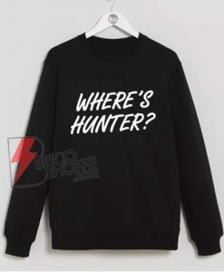 Where's Hunter Biden Sweatshirt – Funny Sweatshirt On Sale