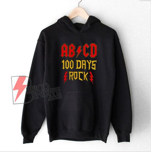 ABCD 100 days rock Classic Hoodie - Parody Hoodie - Funny Hoodie