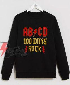 ABCD 100 days rock Classic Sweatshirt - Parody Sweatshirt - Funny Sweatshirt
