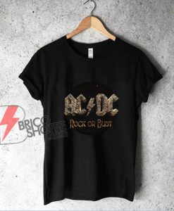 AC DC Rock or bust T-Shirt - Funny Shirt On Sale