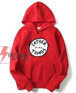 Dr. Seuss Father of all Things Logo Hoodie - Funny Hoodie