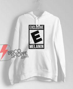Exclusive Melanin Hoodie - Funny Hoodie
