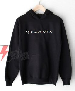 Exclusive Melanin Hoodie - Funny Hoodie On Sale