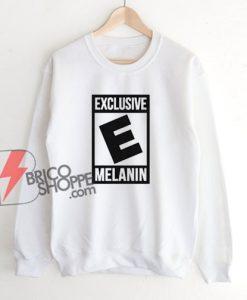 Exclusive Melanin Sweatshirt - Funny Sweatshirt