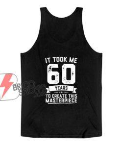 Funny 60 Years Old Joke Tank Top - Funny Tank Top On Sale