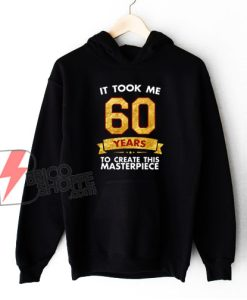 Funny 60 years old joke 60th birthday – Funny Hoodie On Sale