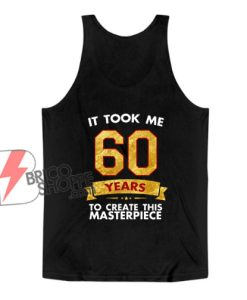Funny 60 years old joke 60th birthday Tank Top - Funny Tank Top On Sale