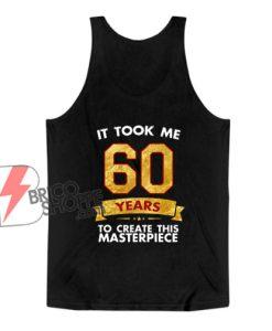 Funny 60 years old joke 60th birthday Tank Top - Funny Tank Top On Sale