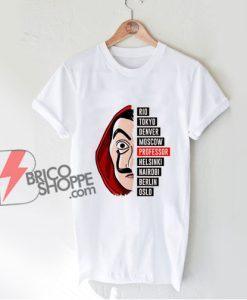 La Casa De Papel Money shirt - Funny Shirt On Sale