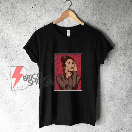 La reina selena T-Shirt - Funny Shirt On Sale