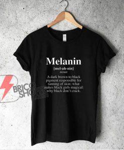 Melanin Definition Shirt - Melanin Life T-Shirt- Funny Shirt