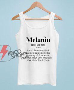 Melanin Definition Tank Top - Melanin Life Shirt - Funny Tank Top