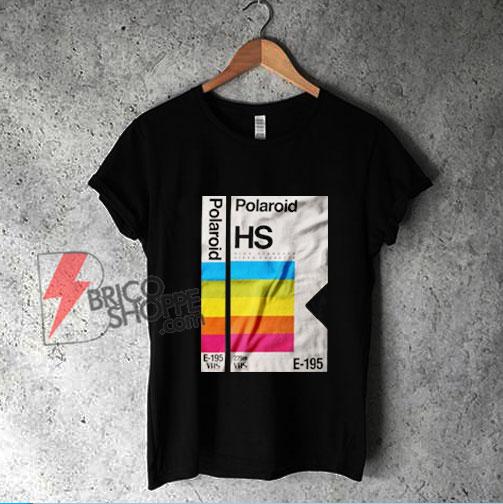 Polaroid HS E-195 T-Shirt - Vintage Polaroid Shirt - Funny Shirt On Sale