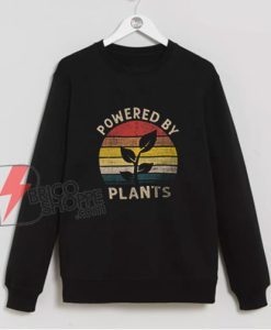 Powered-by-plants-Sweatshirt---Funny-Sweatshirt