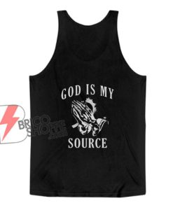 Praying Hands God Is My Source Tank Top – Funny Tank Top On Sale