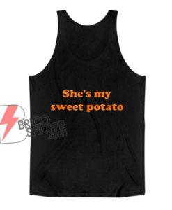 She's my sweet potato Tank Top – Funny Tank Top