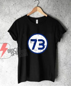 Sheldon Nerd Number 73 Blue Circle T-Shirt - Funny Shirt On Sale
