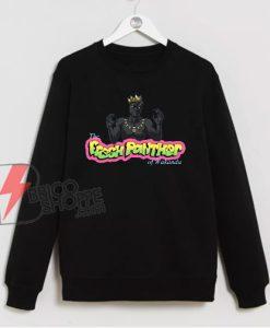 The Fresh Panther of Wakanda King Sweatshirt - Parody Sweatshirt- Funny Sweatshirt