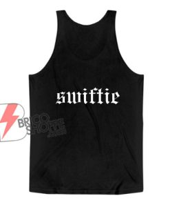 swiftie Tank Top – Funny Tank Top On Sale