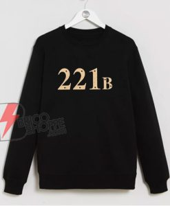 221B Baker Street Sweatshirt - Funny Sweatshirt