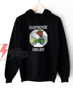 Electricity explained Hoodie – Funny Hoodie On Sale