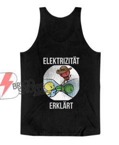 Electricity explained Tank Top- Funny Tank Top On Sale