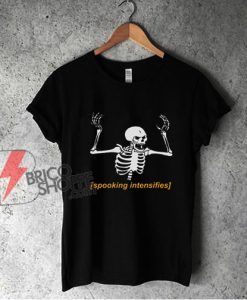 Halloween T-Shirt - Spooking Intensifies Spooky Scary Skeleton Meme Essential Shirt - Funny Shirt