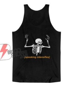 Halloween Tank Top - Spooking Intensifies Spooky Scary Skeleton Meme Essential Tank Top - Funny Tank Top