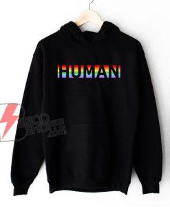 Human LGBT Hoodie - LGBT Hoodie - LGBT Pride Hoodie