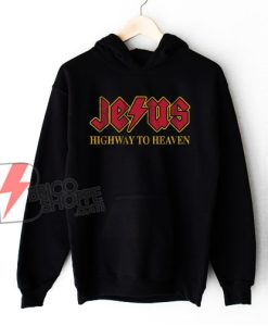 Jesus highways to heaven Hoodie - Funny Hoodie On Sale