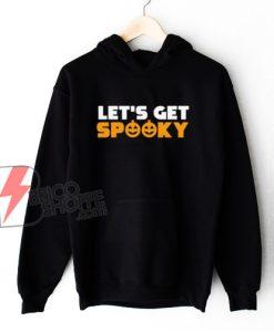 Let's Get Spooky - Halloween Pumpkins Hoodie - Funny Hoodie