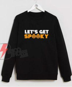 Let's Get Spooky - Halloween Pumpkins Sweatshirt - Funny Sweatshirt