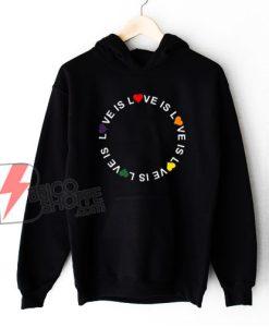 Love Is Love LGBT Hoodie - Love Rainbow Pride Hoodie - Funny LGBT Hoodie