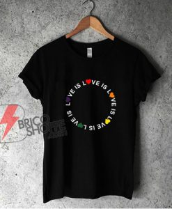 Love Is Love LGBT Shirt - Love Rainbow Pride Shirt - Funny LGBT Shirt