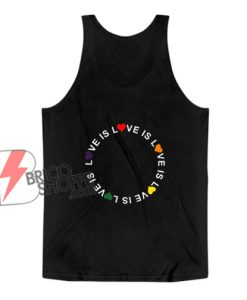 Love Is Love LGBT Tank Top - Love Rainbow Pride Tank Top - Funny LGBT Tank Top