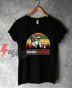 Mamasaurus T-Rex shirt - Dinosaurs Mama Shirt - Funny Shirt