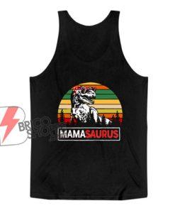 Mamasaurus T-Rex Tank Top - Dinosaurs Mama Tank Top - Funny Tank Top